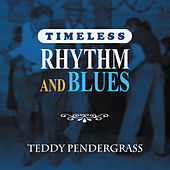 Timeless Rhythm & Blues: Teddy Pendergrass von Teddy Pendergrass