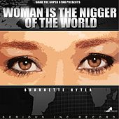 Woman Is the Nigger of the World by Sharnette Hyter