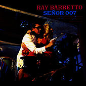 Señor 007 by Ray Barretto