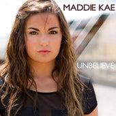 Unbelieve by Maddie Kae