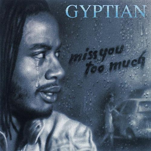 Miss You Too Much (Radio Edit) by Gyptian