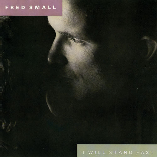 I Will Stand Fast by Fred Small