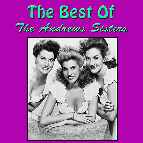 The Best of The Andrews Sisters by The Andrews Sisters