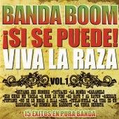 ¡sí Se Puede! Viva La Raza Vol.1 by Banda Boom