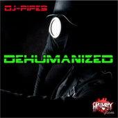 Dehumanized by Dj-Pipes