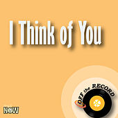 I Think of You - Single by Off the Record