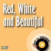 Red, White and Beautiful - Single by Off the Record
