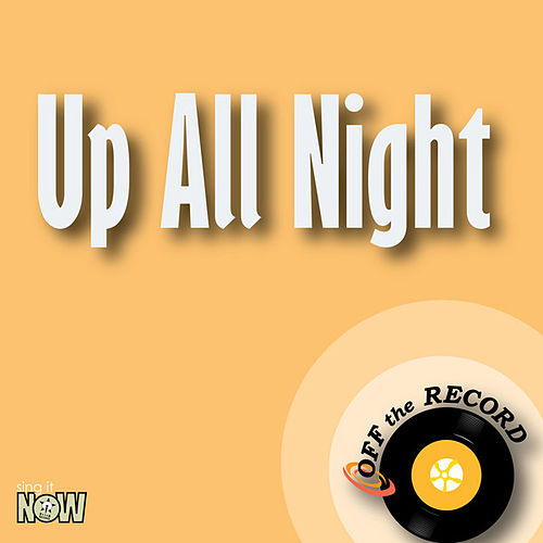 Up All Night - Single by Off the Record