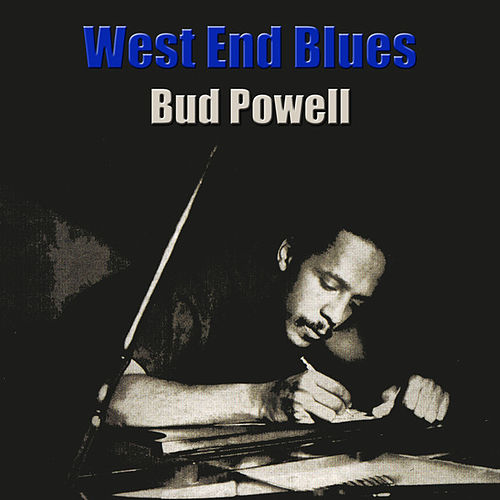 West End Blues by Bud Powell