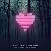 More Than Just A Dream (Deluxe) by Fitz and the Tantrums