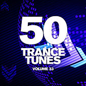 50 Trance Tunes, Vol. 33 von Various Artists