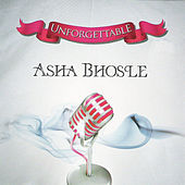 Unforgettable Asha Bhosle by Various Artists