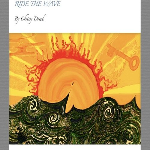 Ride the Wave by Chrissy Dowd