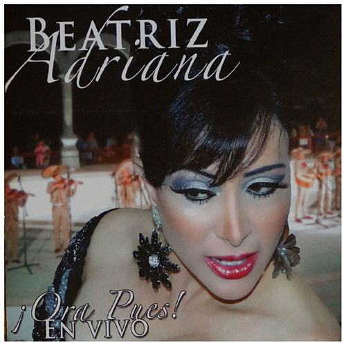 Ora Pues! En Vivo by Beatriz Adriana