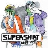 8000 Mark (Remixes) by Supershirt