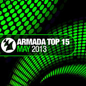 Armada Top 15 - May 2013 by Various Artists