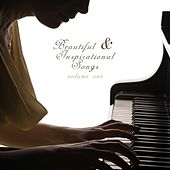 Beautiful and Inspirational Songs by Various Artists