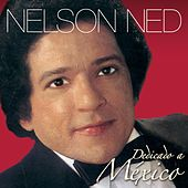 Dedicado A Mexico by Nelson Ned