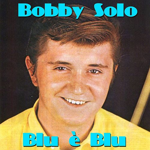 Blu è blu by Bobby Solo
