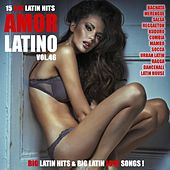 Amor Latino, Vol. 46 - 15 Big Latin Hits & Latin Love Songs (Bachata, Merengue, Salsa, Reggaeton, Kuduro, Mambo, Cumbia, Urbano, Ragga) by Various Artists