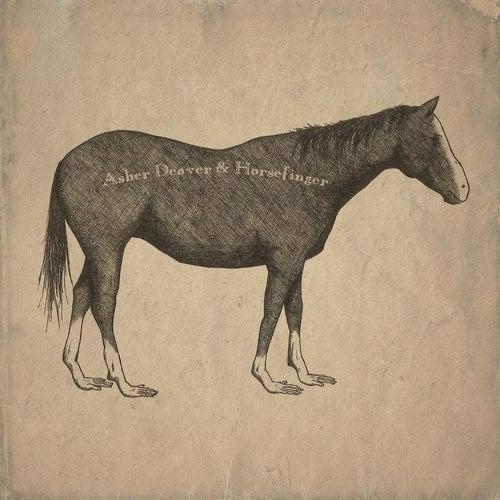 Asher Deaver & Horsefinger by Asher Deaver