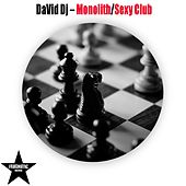 Monolith/Sexy Club by David DeeJay