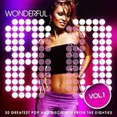Wonderful 80's, Vol. 1 (30 Greatest Pop and Disco Hits from the Eighties) by Various Artists