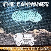 Small Batch Remixes by The Cannanes