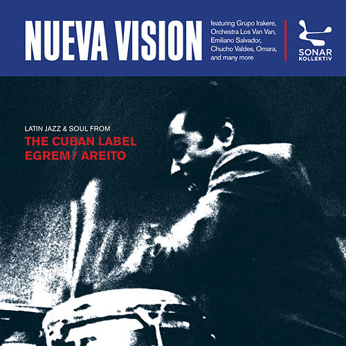 Nueva Vision - Latin Jazz & Soul From The Cuban Label EGREM / AREITO by Various Artists
