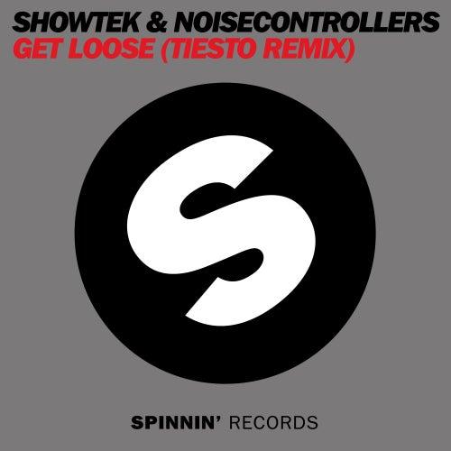 Get Loose (Tiesto Remix) by Showtek