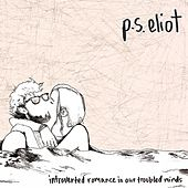 Introverted Romance in Our Troubled Minds by P.S. Eliot