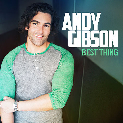 Best Thing (Single) by Andy Gibson
