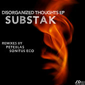 Disorganized Thoughts EP by Substak