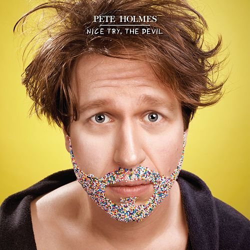 Nice Try, The Devil by Pete Holmes