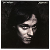 Dreamtime by Tom Verlaine