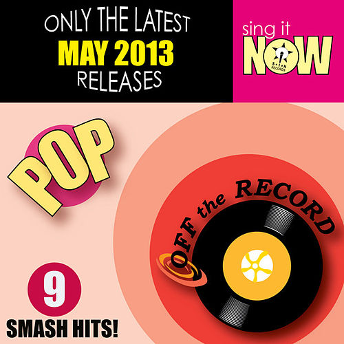 May 2013 Pop Smash Hits by Off the Record
