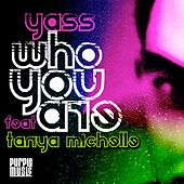 Who You Are by Yass
