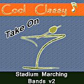Cool & Classy: Take On Stadium Marching Bands, Vol. 2 by Cool