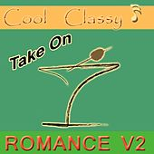 Cool & Classy: Take On Romance, Vol. 2 by Cool