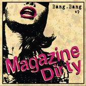 Bang, Bang EP by Magazine Dirty