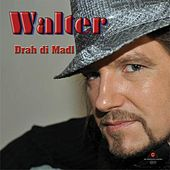 Drah di Madl by Walter