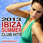 Ibiza Summer Club Hits 2013 by CDM Project