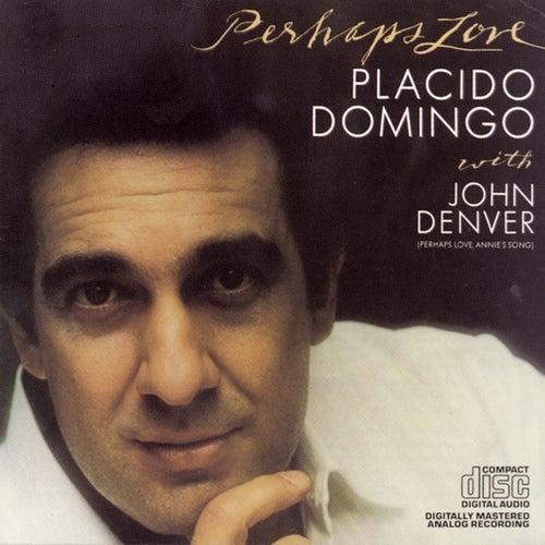 Perhaps Love by Placido Domingo