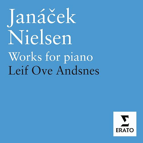 Janacek/ Neilsen: Piano Works by Leif Ove Andsnes