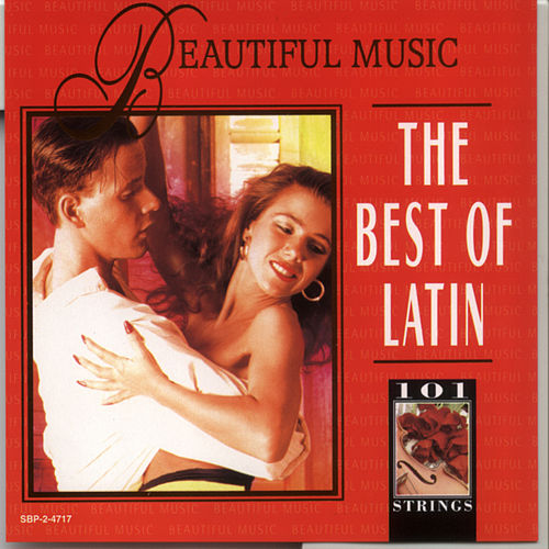 Beautiful Music - The Best Of Latin by 101 Strings Orchestra
