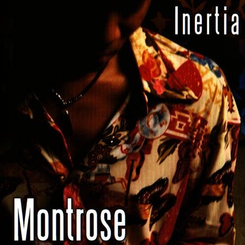 Inertia by Montrose