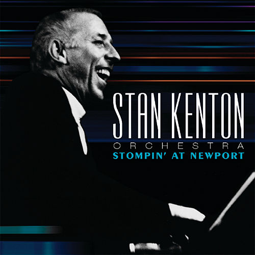 Stompin' at Newport by Stan Kenton