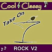 Cool & Classy: Take On Rock, Vol. 2 by Cool