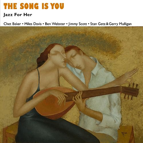 The Song Is You (Jazz For Her - Music For Valentine's Day) by Various Artists