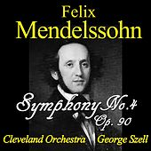 Mendelssohn: Symphony No. 4, Op. 90 by Cleveland Orchestra